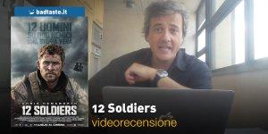 12 Soldiers, la videorecensione e il podcast