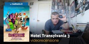 Hotel Transylvania 3 – Una vacanza mostruosa, la videorecensione e il podcast