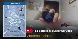 Venezia 75 – La Ballata di Buster Scruggs, la videorecensione e il podcast