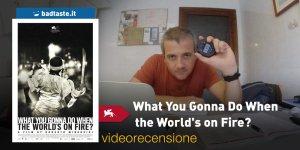 Venezia 75 – What You Gonna Do When the World's on Fire?, la videorecensione e il podcast