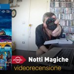 Roma 2018 – Notti Magiche, la videorecensione e il podcast
