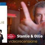 Roma 2018 – Stanlio e Ollio, la videorecensione e il podcast