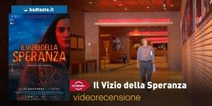 Roma 2018 – Il Vizio della Speranza, la videorecensione e il podcast