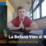 La Befana Vien di Notte, la videorecensione e il podcast