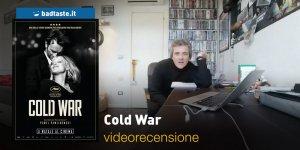 Cold War, la videorecensione e il podcast audio