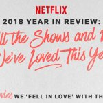 Netflix: ecco i tre film di cui il pubblico si è innamorato nel corso del 2018!
