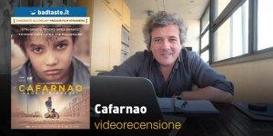 Cafarnao, la videorecensione e il podcast