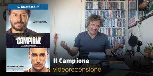 Il Campione, la videorecensione e il podcast