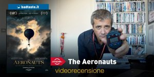 The Aeronauts, la videorecensione e il podcast | Roma 2019