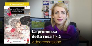 La promessa della rosa 1-2, la videorecensione