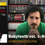 SaldaPress, AfterShock – Babyteeth vol. 1: Nato, la videorecensione e il podcast