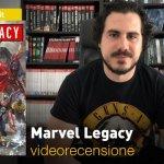 Panini: Marvel Legacy, la videorecensione e il podcast