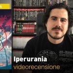 BAO Publishing: Iperurania, la videorecensione e il podcast