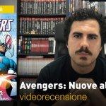 Panini, Marvel – Avengers: Nuove alleanze, la videorecensione e il podcast