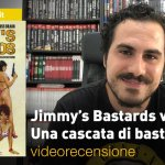 SaldaPress, AfterShock – Jimmy's Bastards vol. 1: Una cascata di bastardi, la videorecensione e il podcast