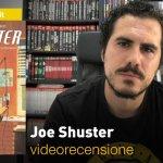 BAO Publishing: Joe Shuster, la videorecensione e il podcast