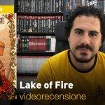 SaldaPress, Image: Lake of Fire, la videorecensione e il podcast