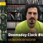 DC Comics: Doomsday Clock #6, la videorecensione e il podcast