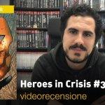 DC Comics: Heroes in Crisis #3, la videorecensione e il podcast
