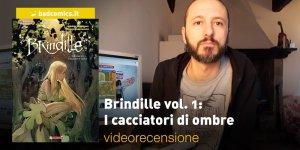 SaldaPress: Brindille vol. 1: I cacciatori di ombre, la videorecensione e il podcast