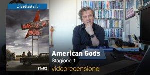 American Gods – Stagione 1, la videorecensione