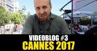 Cannes 70: Il nostro videoblog della terza giornata!
