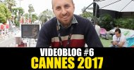Cannes 70: Il nostro videoblog della sesta giornata!