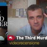 Venezia 74 – The Third Murder, la videorecensione e il podcast
