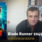 Blade Runner 2049, la videorecensione e il podcast