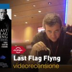 Roma 2017: Last Flag Flying, la videorecensione e il podcast