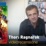 Thor: Ragnarok, la videorecensione e il podcast