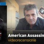 American Assassin, la videorecensione e il podcast