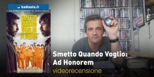 Smetto Quando Voglio: Ad Honorem, la videorecensione e il podcast