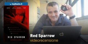 Red Sparrow, la videorecensione e il podcast