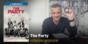 The Party, la videorecensione e il podcast