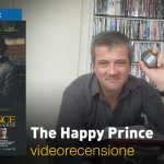 The Happy Prince, la videorecensione e il podcast