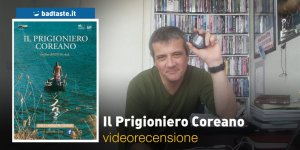 Il Prigioniero Coreano, la videorecensione e il podcast