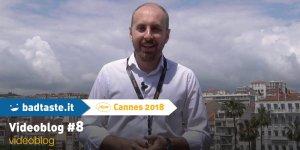 Cannes 71 – Videoblog #8