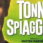 Tonno Spiaggiato: partecipa alle anteprime gratuite a Milano e Roma con BadTaste.it!