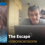 The Escape, la videorecensione e il podcast