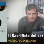 Il Sacrificio del Cervo Sacro, la videorecensione e il podcast