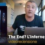 The End? L'inferno Fuori, la videorecensione e il podcast