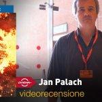 Roma 2018 – Jan Palach, la videorecensione e il podcast