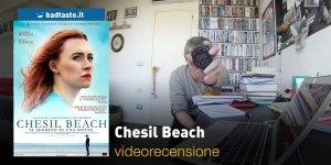 Chesil Beach, la videorecensione e il podcast