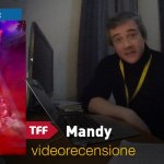 TFF 36 – Mandy, la videorecensione e il podcast
