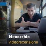 Menocchio, la videorecensione e il podcast