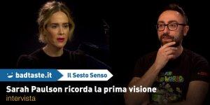 EXCL – Il Sesto Senso, la star di Glass Sarah Paulson ricorda la prima volta che ha visto il film