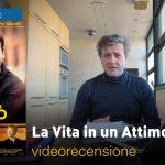 La Vita in un Attimo, la videorecensione e il podcast