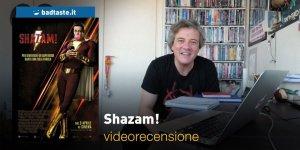 Shazam!, la videorecensione e il podcast