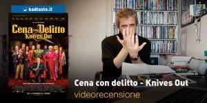 Cena con Delitto – Knives Out, la videorecensione e il podcast